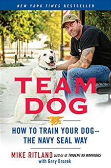 Team Dog: How to Train Your Dog – the Navy SEAL Way